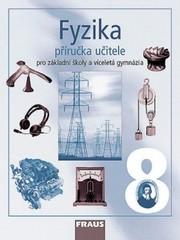 Fyzika 8.r. ZŠ a víceletá gymnázia - příručka učitele