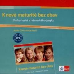 K nové maturitě bez obav - AUDIO CD - Kniha testů z německého jazyka