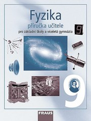 Fyzika 9.r. ZŠ a víceletá gymnázia - příručka učitele