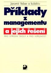 Příklady z managementu a jejich řešení pro SŠ a veřejnost
