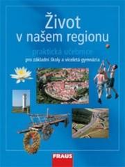 Život v našem regionu - praktická učebnice