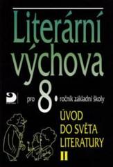 Literární výchova 8.r. Úvod do světa literatury II.