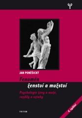 Fenomén ženství a mužství - psychologie ženy a muže, rozdíly a vztahy