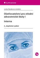 Ošetřovatelství pro střední zdravotnické školy I – Interna