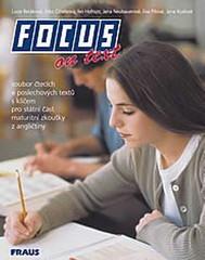 Focus on text - soubor čtecích a poslechových textů s klíčem pro státní část maturitní zkoušky