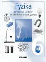 Fyzika 6.r. ZŠ a víceletá gymnázia - příručka učitele