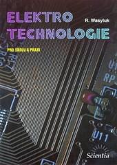 Elektrotechnologie pro školu i praxi