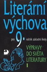Literární výchova 9.r. Výpravy do světa literatury I.