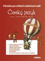 Průvodce pro učitele k učebnicové sadě Český jazyk pro 1.ročník ZŠ