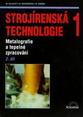 Strojírenská technologie 1 2.díl - Metalografie a tepelné zpracování