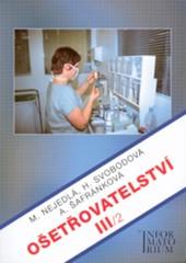 Ošetřovatelství III/2 pro 3. ročník SZŠ a VZŠ