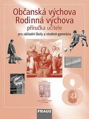 Občanská a Rodinná výchova 8.r. ZŠ a VG - příručka učitele