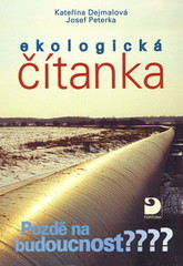 Ekologická čítanka - Pozdě na budoucnost ?