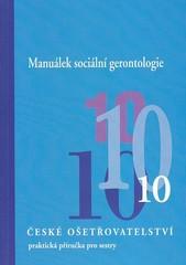 České ošetřovatelství 10 - Manuálek sociální gerontologie