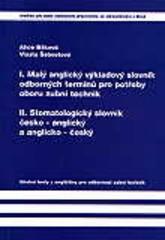 Malý anglický výkladový slovník. Stomatologický slovník česko-anglický, anglicko-český
