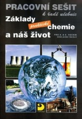 Základy praktické chemie a náš život - pracovní sešit pro 8.-9. ročník