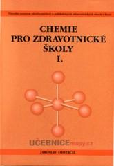 Chemie pro zdravotnické školy I.díl