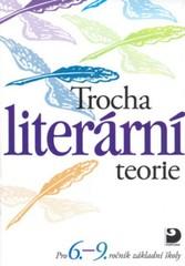 Trocha literární teorie pro 6.-9.r. ZŠ