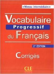 Vocabulaire Progressif du Francais - Niveau intermédiaire - Corrigés (klíč)