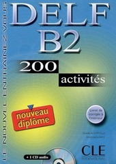 DELF B2 200 activités (nouveau diplome) + klíč + audio CD