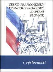 Česko-francouzský, francouzsko-český kapesní slovník s výslovností