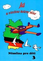 Já a všechno kolem mne 3 - Němčina pro děti