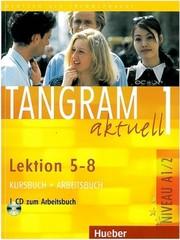 Tangram aktuell 1 (Lektion 5-8) Kursbuch + Arbeitsbuch + CD