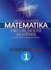 Matematika pro obchodní akademie 1.díl