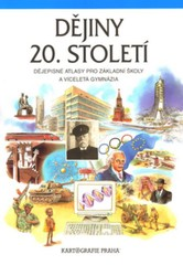 Dějiny 20.století - dějepisný atlas pro ZŠ a víceletá gymnázia