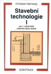 Stavební technologie I pro 1. ročník SOU učebního oboru zedník