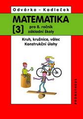 Matematika 8.r. - 3.díl (Kruh, kružnice, válec. Konstrukční úlohy.)