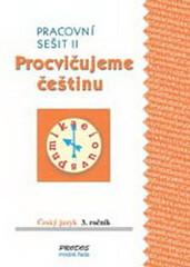 Procvičujeme češtinu 3.r. - Pracovní sešit II