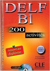 DELF B1 200 activités (nouveau diplome) + klíč + audio CD