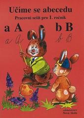 Učíme se abecedu - Pracovní sešit pro 1.ročník