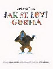 Jak se loví gorila - Zpěvníček