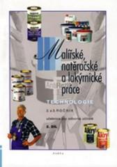 Malířské, natěračské a lakýrnické práce - technologie 2.díl (pro 2. a 3.ročník)