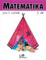 Matematika pro 1.ročník 3.díl