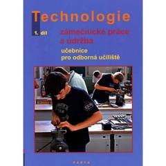 Zámečnické práce a údržba - technologie 1.díl (učebnice pro odborná učiliště)