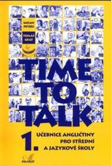 Time to Talk 1. Angličtina pro SŠ a JŠ - učebnice
