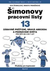 Šimonovy pracovní listy 13 - Zábavné počítání, hravá abeceda a poznávání světa
