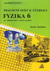 Pracovní sešit k učebnici Fyzika 6 pro základní školy a víceletá gymnázia