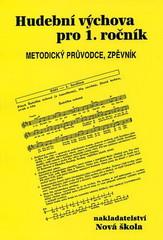 Hudební výchova 1.r. - metodický průvodce, zpěvník