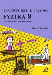 Pracovní sešit k učebnici Fyzika 8 pro základní školy a víceletá gymnázia