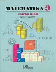 Matematika 9.r. sbírka úloh (pracovní sešit)