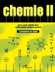 Chemie II pro 9.r. ZŠ a víceletá gymnázia - učebnice s komentářem pro učitele