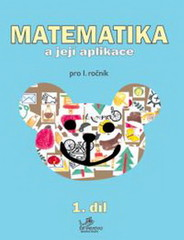 Matematika a její aplikace 1.r. 1.díl