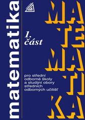 Matematika pro SOŠ a studijní obory SOU 1. část