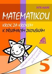 Matematikou krok za krokem k přijímacím zkouškám 5.r. ZŠ