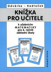 Knížka pro učitele k učebnicím matematiky 6.r. ZŠ