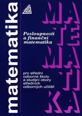 Matematika pro SOŠ a studijní obory SOU – Posloupnosti a finanční matematika